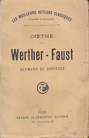 WERTHER / FAUST / HERMANN et DOROTHEE: GOETHE