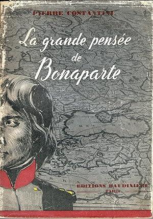 LA GRANDE PENSEE DE BONAPARTE - DE: Pierre COSTANTINI