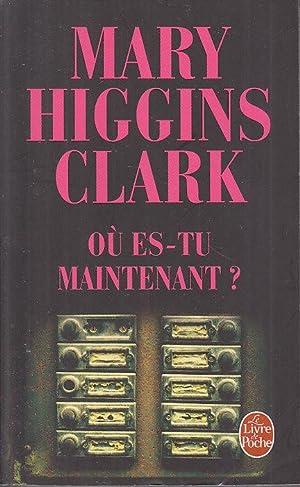 Ou es Tu Maintenant POCHE: Mary HIGGINS CLARK