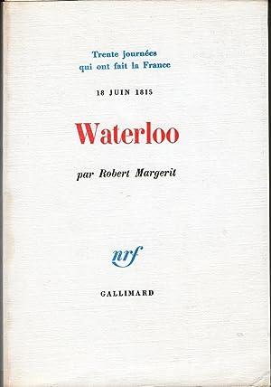 WATERLOO 18 Juin 1815 Napoleon: Robert MARGERIT