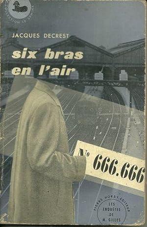 Monsieur Gilles SIX BRAS EN L AIR: Jacques DECREST