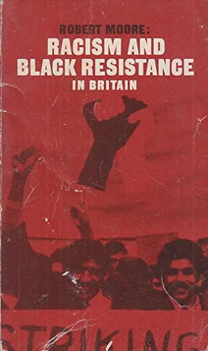 Racism and Black Resistance in Britain PLUTO: Robert MOORE