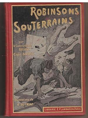 Robinsons Souterrains 1912 RELIURE PERCALINE Illustre DRIANT: Capitaine DANRIT