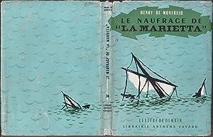 Le NAUFRAGE DE LA MARIETTA Avec Jaquette: Henry de MONFREID