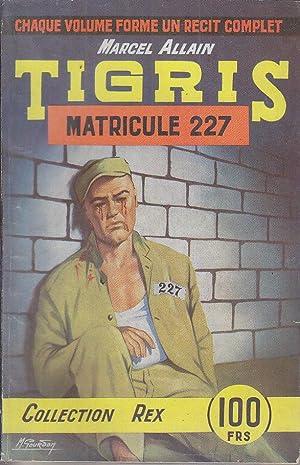 TIGRIS # 11 MATRICULE 227 Collection REX: Marcel Allain