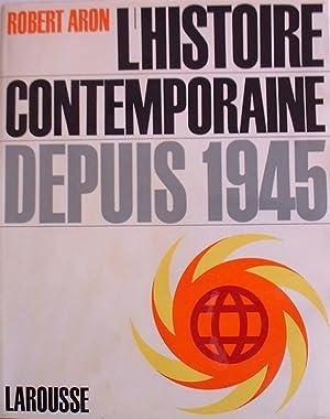 L'HISTOIRE CONTEMPORAINE DEPUIS 1945: Robert ARON et
