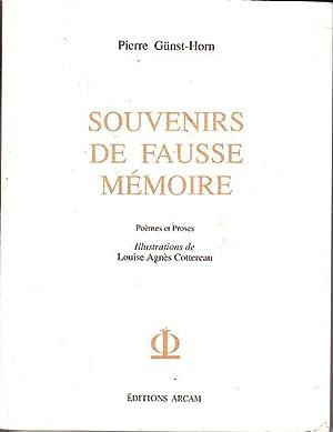 SOUVENIRS DE FAUSSE MEMOIRE - Poemes et: Pierre GUNST-HORN.