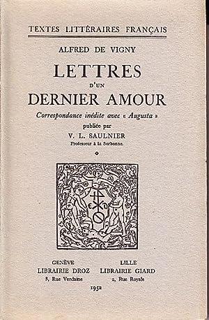 LETTRES D'UN DERNIER AMOUR - Correspondance Inedite: Alfred de VIGNY.