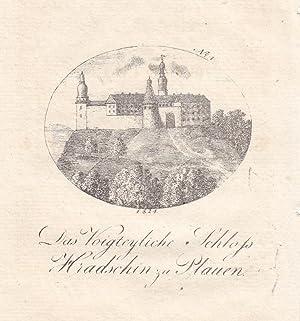 """PLAUEN. """"Das Voigteyliche Schloss Hradschin"""". Ansicht (wohl nach älterem Vorbild) im..."""