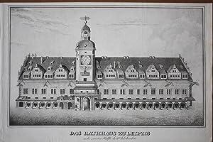 """LEIPZIG. """"Das Rathhaus in der zweiten Hälfte des 18ten Jahrhunderts"""". Frontansicht ..."""