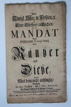 der Starke) Mandat, Wegen Geschwinder Exequirung derer Räuber und Diebe, Sambt Was deme mehr ...