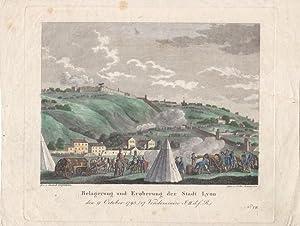 Belagerung und Eroberung der Stadt Lyon den 9. October 1793, altkolorierter Kupferstich von 1816, ...