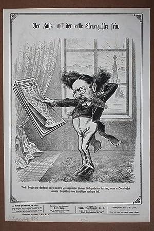 Der Kaiser will der erste Steuerzahler sein, seltene Lithographie um 1875 mit humoristischer ...