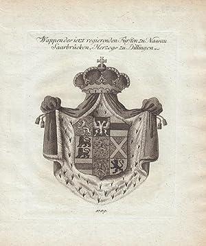 NASSAU: Wappen des jetzt regierenden Fürsten zu Nassau, Saarbrücken,Herzogs zu Dillingen ...