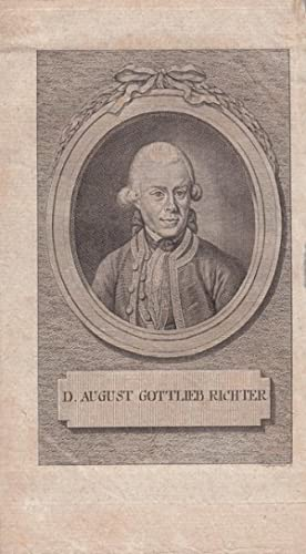 Richter, August Gottlieb (1742 Zörbig - 1812 Göttingen. Chirurg. Professor der Medizin in...