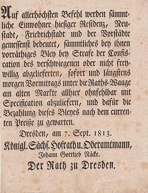 ANSCHLAGZETTEL des Rates zu Dresden wegen Ablieferung von Blei. Einblattdruck. Gezeichnet Johann ...