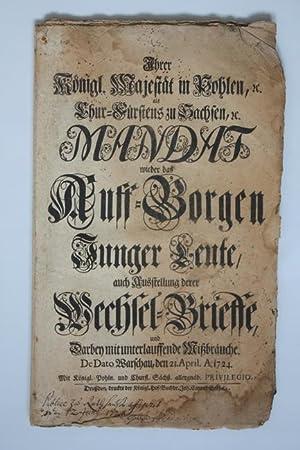 der Starke). Mandat wieder das Auff-Borgen Junger Leute, auch Ausstellung derer Wechsel-Brieffe, ...