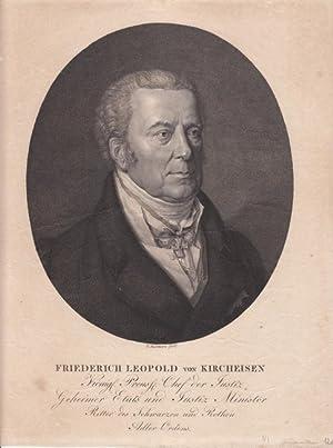 Kircheisen, Friedrich Leopold von (1749 Berlin - 1825. Preußischer Justizminister. Erster Pr&...