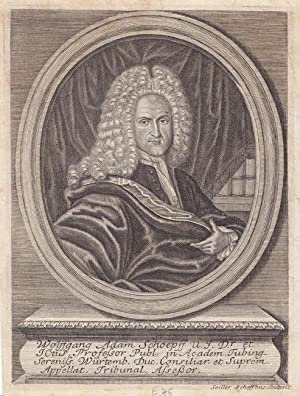 Schoepf, Wolfgang Adam (1679 Schweinfurt - 1770 Tübingen. Jurist. Professor in Tübingen)....