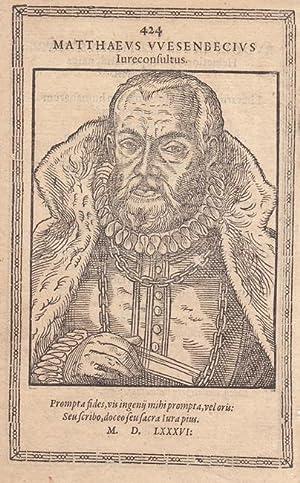 Wesenbeck, Mathäus (1531 Antwerpen - 1586 Wittenberg. Jurist. 1557 Dozent, 1558 Doktor in Jena...