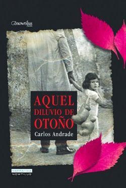 AQUEL DILUVIO DE OTOÑO. - Andrade Caamaño, Carlos