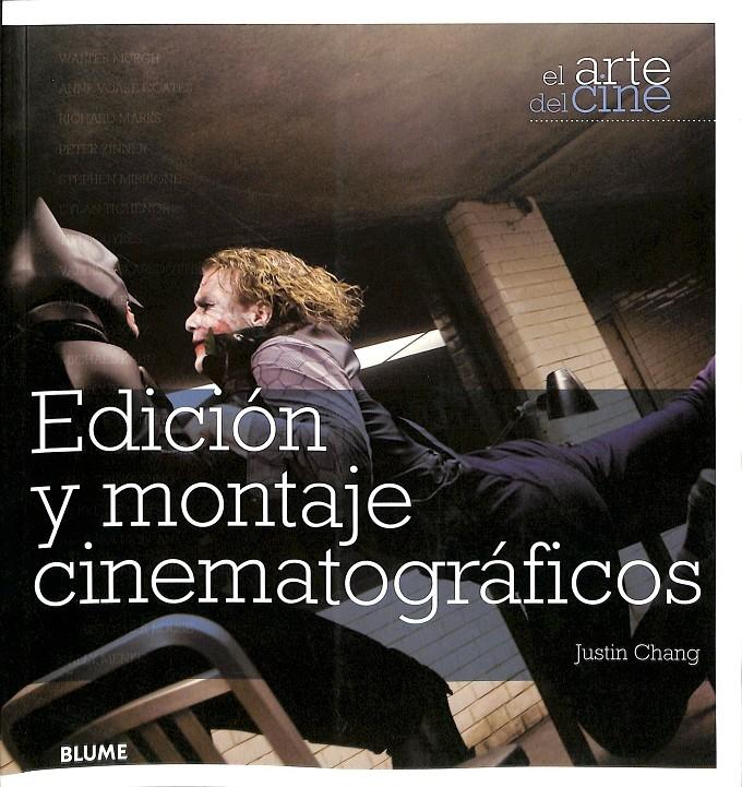EDICIÓN Y MONTAJE CINEMATOGRÁFICOS.: CHANG, JUSTIN