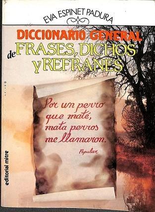 Diccionario General De Frases Dichos Y Refranes By Espinet