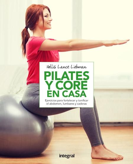 PILATES Y CORE EN CASA. - LANCE LIEBMAN, HOLLIS