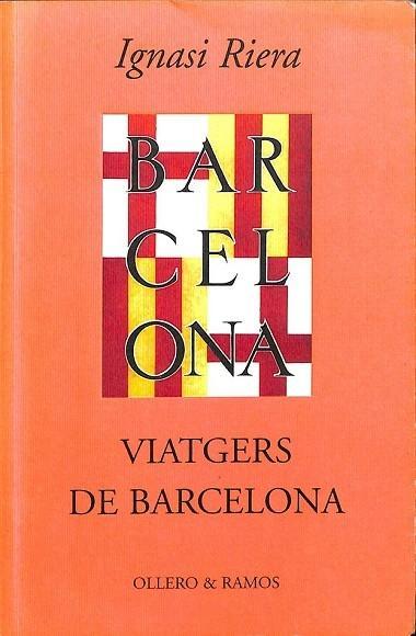 VIATGERS DE BARCELONA (CATALÁN). - RIERA, IGNASI