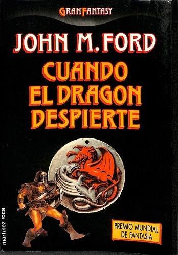CUANDO EL DRAGÓN DESPIERTE - John M. Ford