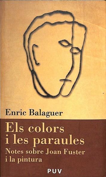 ELS COLORS I LES PARAULES. NOTES SOBRE JOAN FUSTER I LA PINTURA - Enric Balaguer