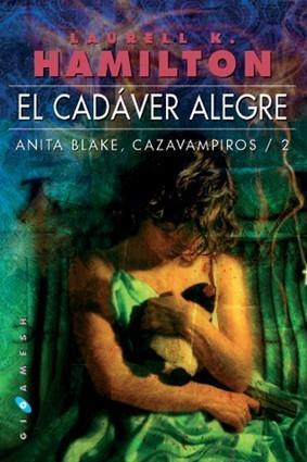 EL CADÁVER ALEGRE. ANITA BLAKE, CAZAVAMPIROS 2 - Laurell K. Hamilton