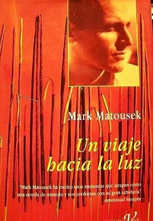 UN VIAJE HACIA LA LUZ.: matousek, mark
