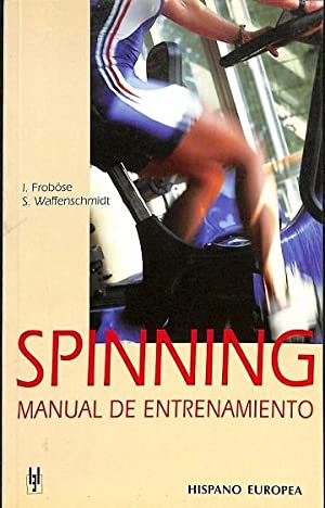 SPINNING MANUAL DE ENTRENAMIENTO. A LOS ENTUSIASTAS DEL FITNESS, ENTRENADORES Y CUALQUIER PERSONA ...