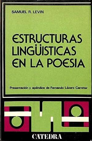 ESTRUCTURAS LINGÜÍSTICAS EN LA POESÍA.: levin, samuel r.