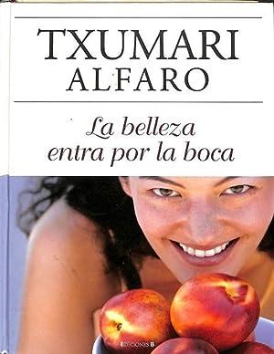 LA BELLEZA ENTRA POR LA BOCA.: ALFARO, TXUMARI