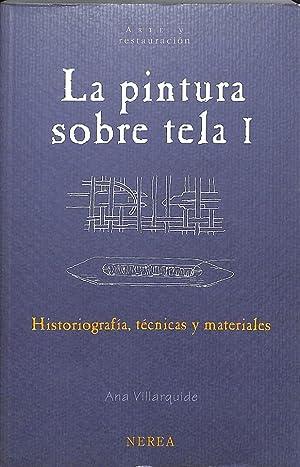 La pintura sobre tela. Vol. 1. Historiografía,: Villarquide, Ana