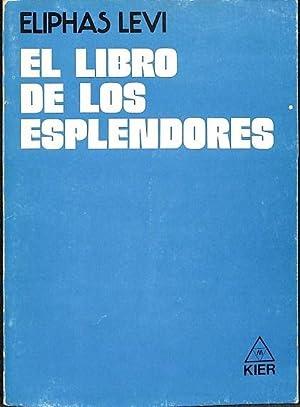 EL LIBRO DE LOS ESPLENDEDORES.: ELPHAS LEVI