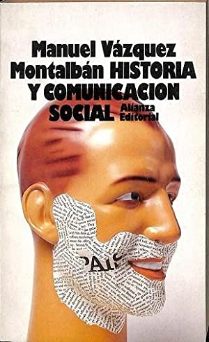 HISTORIA Y COMUNICACION SOCIAL.: MANUEL VAZQUEZ MONTALBAN
