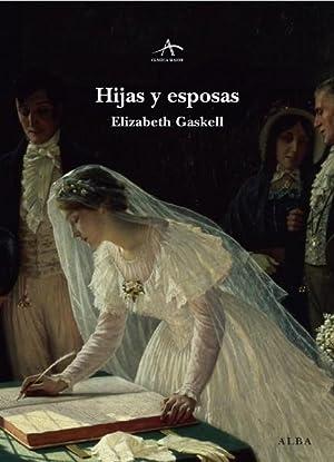 HIJAS Y ESPOSAS.: Gaskell, Elisabeth