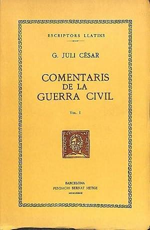 COMENTARIS DE LA GUERRA CIVIL VOL. 1.: G. JULI CÈSAR