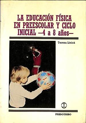 LA EDUCACIÓN FÍSICA EN PREESCOLAR Y CICLO INICIAL - 4 A 8 AÑOS-.: LLEIXÀ ...