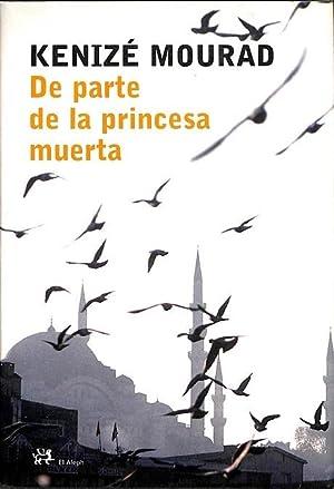 DE PARTE DE LA PRINCESA MUERTA.: KÉNIZÉ MOURAD