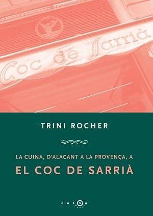 LA CUINA, D'ALACANT A LA PROVENÇA, A EL COC DE SARRIÀ.: LLORENTE TRINIDAD, ...