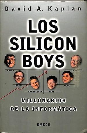LOS SILICON BOYS. MILLONARIOS DE LA INFORMÁTICA: KAPLAN, DAVID A.