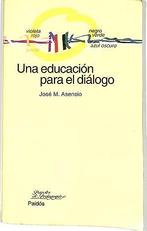 UNA EDUCACIÓN PARA EL DIÁLOGO.: JOSEP MARIA ASENSIO