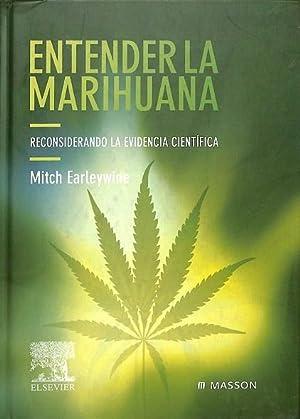 ENTENDER LA MARIHUANA. RECONSIDERANDO LA EVIDENCIA CIENTÍFICA.: MITCH EARLEYWINE