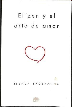 EL ZEN Y EL ARTE DE AMAR.: SHOSHANNA, BRENDA / MARTÍ, NÚRIA