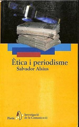 ÈTICA I PERIODISME.: ALSIUS, SALVADOR