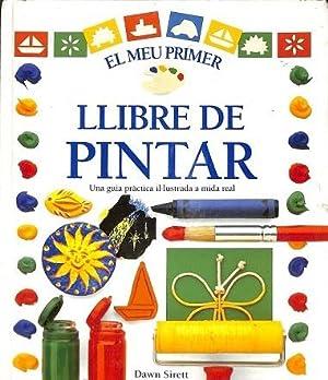 EL MEU PRIMER LLIBRE DE PINTAR. UNA: SIRETT, DAWN